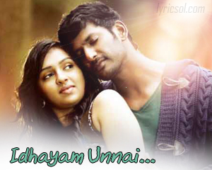 Idhayam Unnai Theduthe Song Lyrics