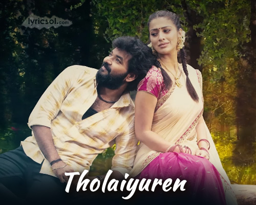 Tholaiyuren Song Lyrics