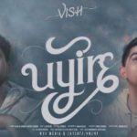 Uyire Song - VISH