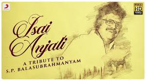 Isai Anjali Song Lyrics -Tribute to S. P. Balasubrahmanyam