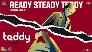 Ready Steady Teddy Song Lyrics