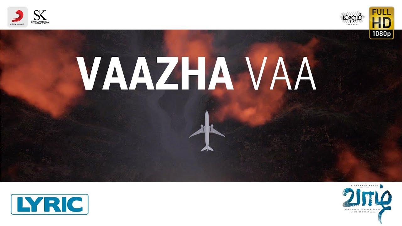 Vaazha Vaa Song Lyrics